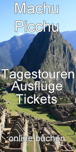 Machu Picchu Touren Ausflüge Tickets