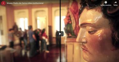 Videos Museo Pedro de Osma Lima